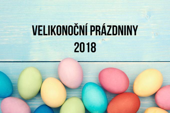 VELIKONOČNÍ PRÁZDNINY 2018